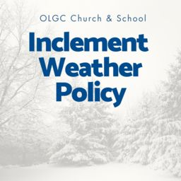 OLGC Inclement Weather Policy
