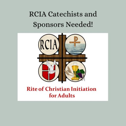 RCIA Catechists and Sponsors Needed!