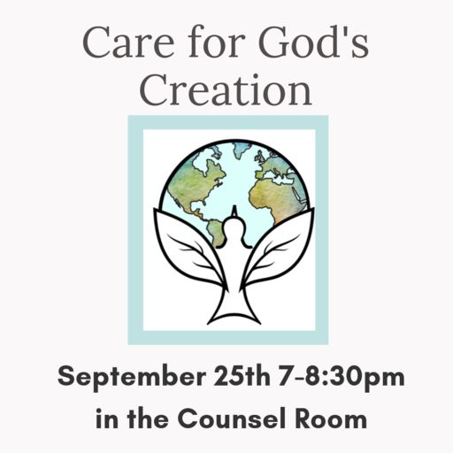 Care for God's Creation: Wed. Sept 25th 7pm